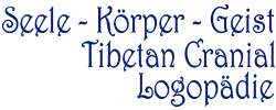 Seele-K�rper-Geist, Logop�die, FrauenZimmer, Tibetan Cranial